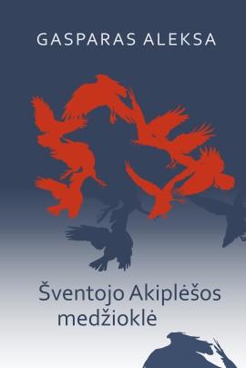 aleksa-sventojo-akiplesos-medziokle_1536252365-e93d5fc194d90f5654c55bdf93c3b851.jpg