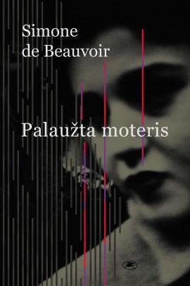 beauvoir-palauzta-moteris_1536334663-3d1c9c8b8d82e54e6f1de896ac9e701a.jpg