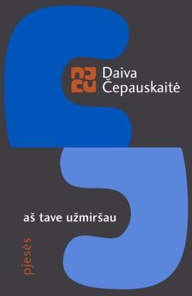 cepauskaite-as-tave-uzmirsau_1536252776-cb0a33895db88ac8b98404d73cee3a09.jpg